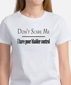 Don't Scare Me - Poor Bladder Control Women's T-Sh