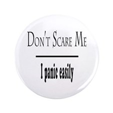 """Don't Scare Me - I Panic 3.5"""" Button"""
