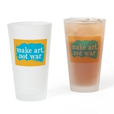 Make Art, Not War Drinking Glass