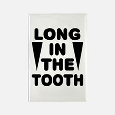 'Long In The Tooth' Rectangle Magnet