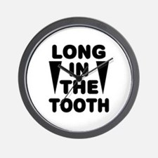 'Long In The Tooth' Wall Clock