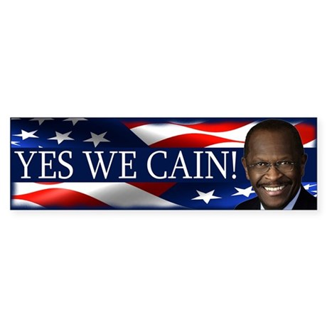 Yes We Cain! Sticker (Bumper)