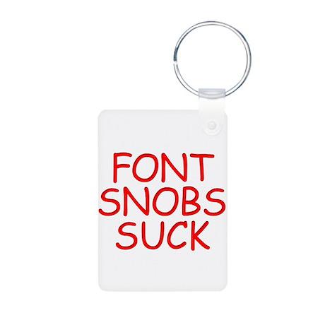 Font Snobs Suck Aluminum Photo Keychain