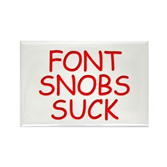 Font Snobs Suck Rectangle Magnet (10 pack)
