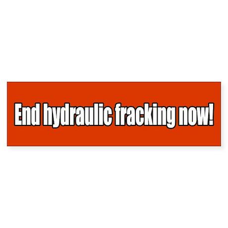 End Hydraulic Fracking Now Sticker (Bumper)