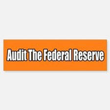 Audit the Federal Reserve Bumper Bumper Sticker