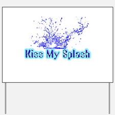 Kiss My Splash Yard Sign