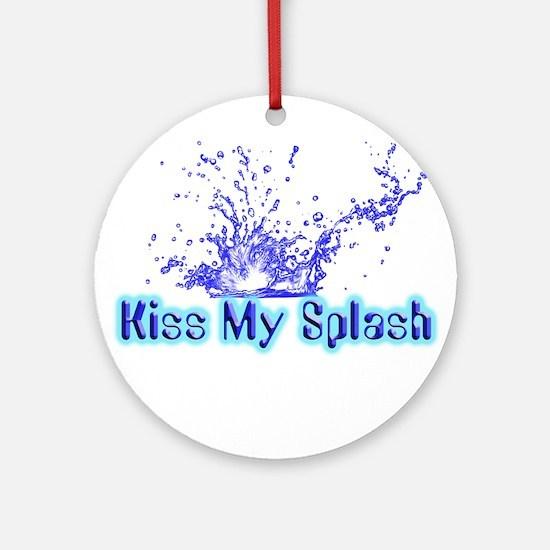 Kiss My Splash Ornament (Round)