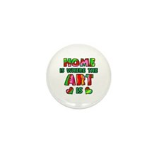 'Home Is Where The Art Is' Mini Button (10 pack)
