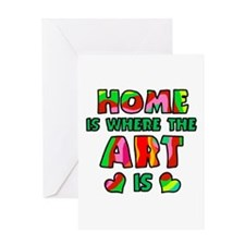 'Home Is Where The Art Is' Greeting Card