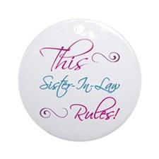 This Sister-In-Law Rules Ornament (Round)