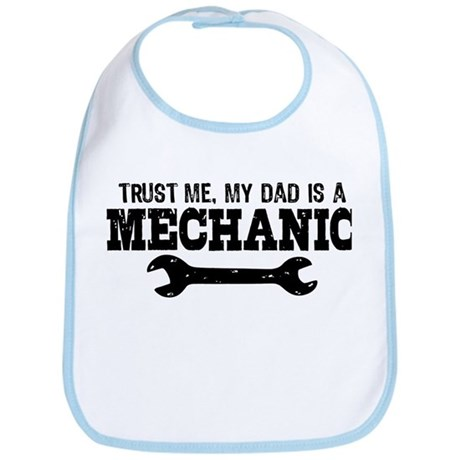 Trust Me My Dad Is A Mechanic Bib