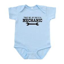 Trust Me My Dad Is A Mechanic Infant Bodysuit