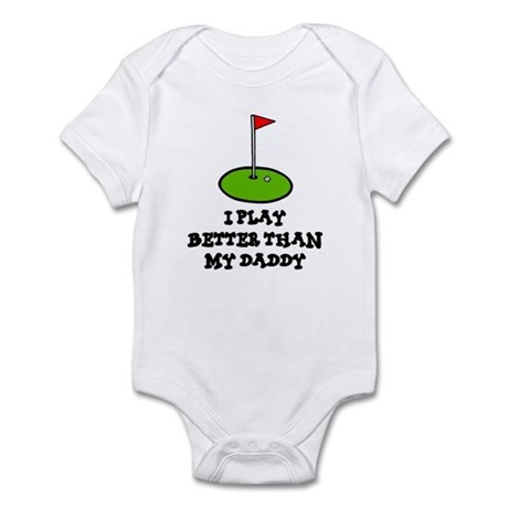 'Better Than My Daddy' Infant Bodysuit