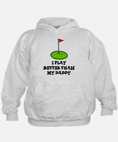 'Better Than My Daddy' Hoody