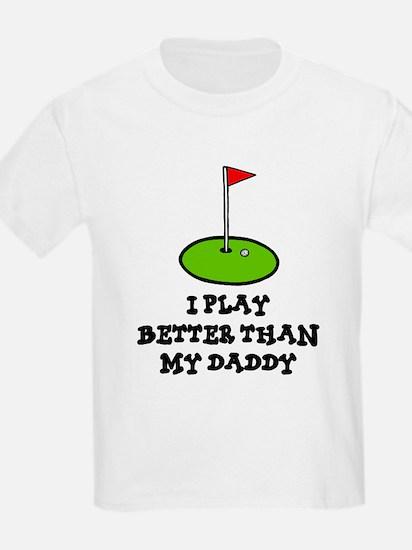 'Better Than My Daddy' T-Shirt