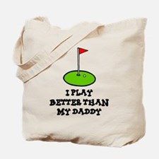 'Better Than My Daddy' Tote Bag
