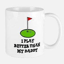 'Better Than My Daddy' Mug