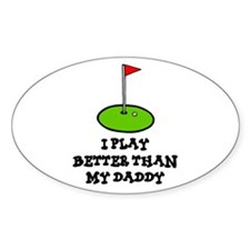 'Better Than My Daddy' Decal