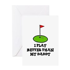 'Better Than My Daddy' Greeting Card