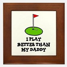 'Better Than My Daddy' Framed Tile