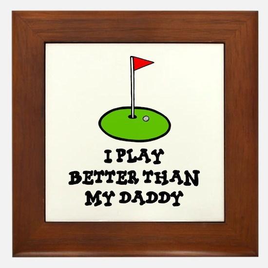 'Better Than My Daddy' Framed Tile