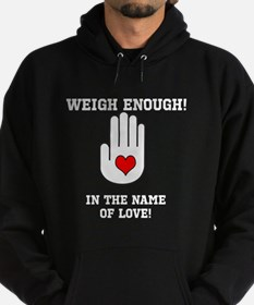 Weigh enough! In the name of Hoodie