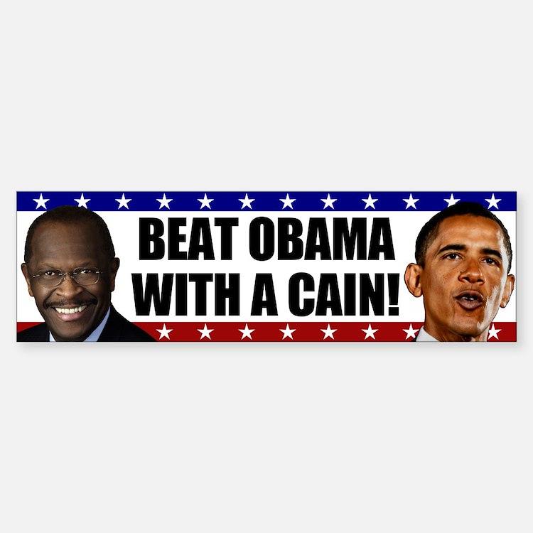 Beat Obama with a Cain! Bumper Bumper Sticker