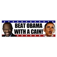 Beat Obama with a Cain! Bumper Sticker