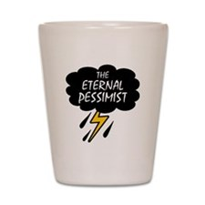 'The Eternal Pessimist' Shot Glass