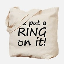 He Put A Ring On It! Tote Bag