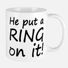 He Put A Ring On It! Small Small Mug