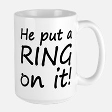 He Put A Ring On It! Large Mug