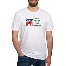 Friends don't let friends vote GOP Shirt