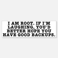 I am root Bumper Bumper Sticker