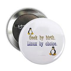 """Geek by birth... 2.25"""" Button"""
