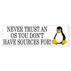 Never trust an OS Bumper Sticker