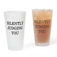 Silently Judging You Drinking Glass