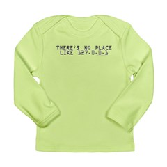 There's no place Long Sleeve Infant T-Shirt