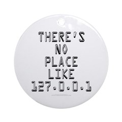 There's no place Ornament (Round)