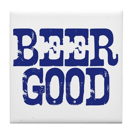 BEER GOOD Tile Coaster