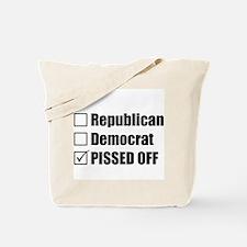 Republican Democrat or PISSED OFF Tote Bag