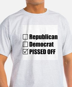 Republican Democrat or PISSED OFF T-Shirt