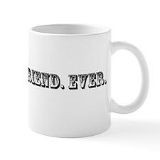 Worst Boyfriend Ever Trophy Mug