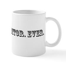 Worst Creditor Ever Trophy Mug