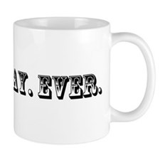 Worst Day Ever Trophy Mug