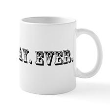 Worst Day Ever Trophy Mug