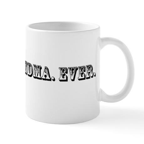 Worst Grandma Ever Trophy Mug