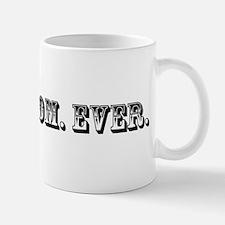 Worst Mom Ever Trophy Mug