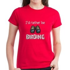 I'd Rather Be Birding Tee